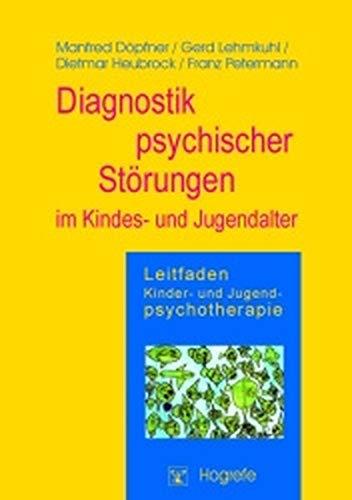 9783801713737: Leitfaden Kinder- und Jugendpsychotherapie, Bd.2, Diagnostik psychischer Störungen im Kindes- und Jugenalter