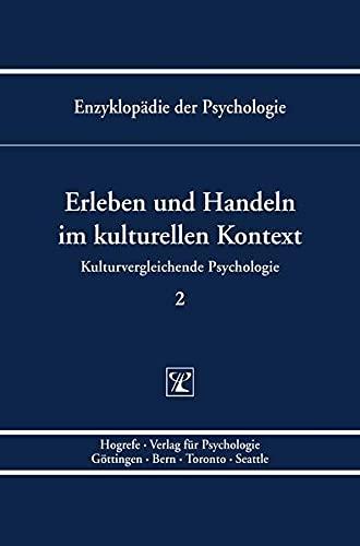 Kulturvergleichende Psychologie 2. Erleben und Handeln im kulturellen Kontext: Gisela Trommsdorf