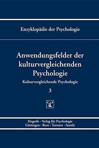 Kulturvergleichende Psychologie 3. Anwendungsfelder der kulturvergleichenden Psychologie: Gisela ...