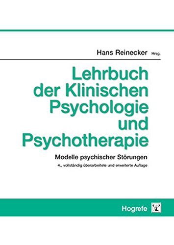 9783801717124: Lehrbuch der Klinischen Psychologie und Psychotherapie: Modelle psychischer Störungen