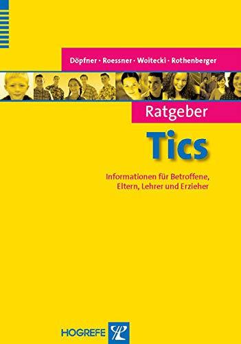 9783801717292: Ratgeber Ticst�rungen: Informationen f�r Betroffene, Eltern, Lehrer und Erzieher