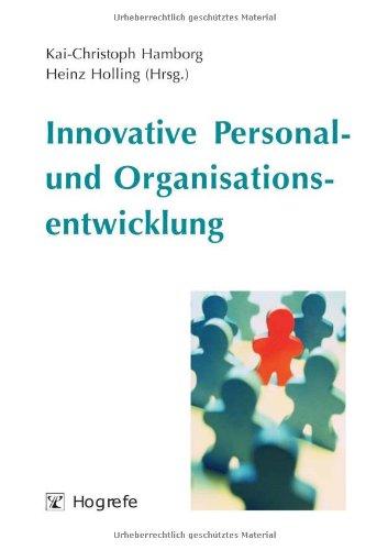 Innovative Personal- und Organisationsentwicklung Kai-Christoph Hamborg Heinz Holling ...