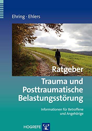 9783801718398: Ratgeber Trauma und Posttraumatische Belastungsst�rung: Informationen f�r Betroffene und Angeh�rige