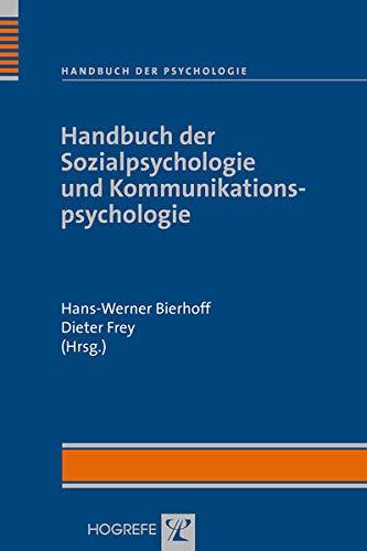 Handbuch der Sozialpsychologie und Kommunikationspsychologie: Hans Werner Bierhoff