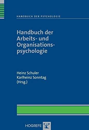 Handbuch der Arbeits- und Organisationspsychologie: Heinz Schuler