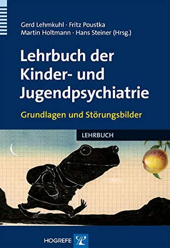 Lehrbuch der Kinder- und Jugendpsychiatrie: Gerd Lehmkuhl