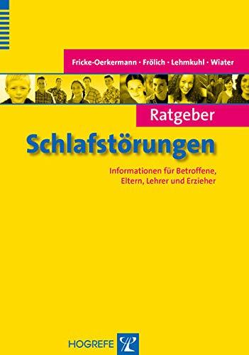 Ratgeber Schlafstorungen: Informationen fur Betroffene, Eltern, Lehrer: Leonie Fricke,Jan Frolich,Gerd