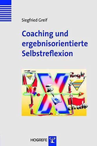 9783801719838: Coaching und ergebnisorientierte Selbstreflexion: Theorie, Forschung und Praxis des Einzel- und Gruppencoachings
