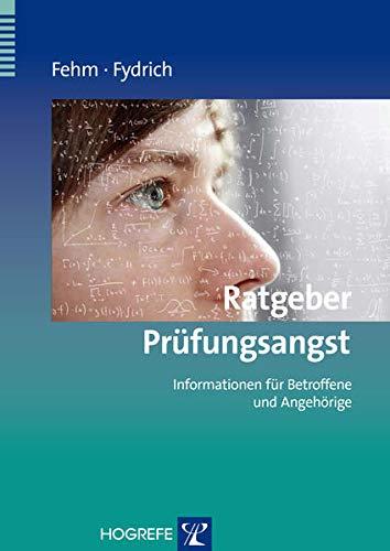9783801720483: Ratgeber Prüfungsangst: Informationen für Betroffene und Angehörige