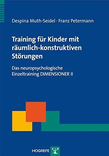 Training für Kinder mit räumlich-konstruktiven Störungen: Despina Muth-Seidel