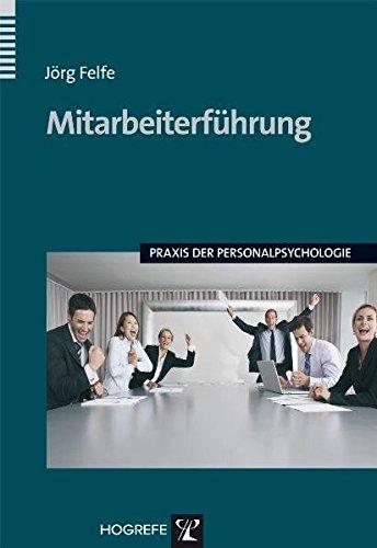 Mitarbeiterführung: Praxis der Personalpsychologie