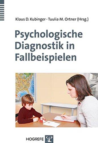 Psychologische Diagnostik in Fallbeispielen: Klaus D. Kubinger