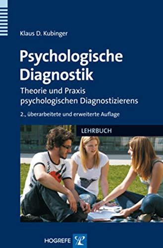 Psychologische Diagnostik: Theorie und Praxis psychologischen Diagnostizierens: Klaus D. Kubinger