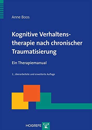 9783801723163: Kognitive Verhaltenstherapie nach chronischer Traumatisierung: Ein Therapiemanual