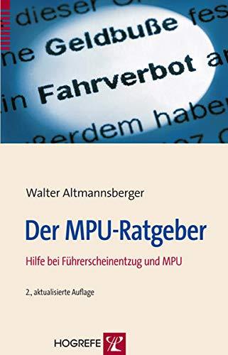 9783801723613: Der MPU-Ratgeber: Hilfe bei Führerscheinentzug und MPU