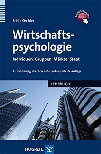 9783801723620: Wirtschaftspsychologie: Individuen, Gruppen, Markte, Staat