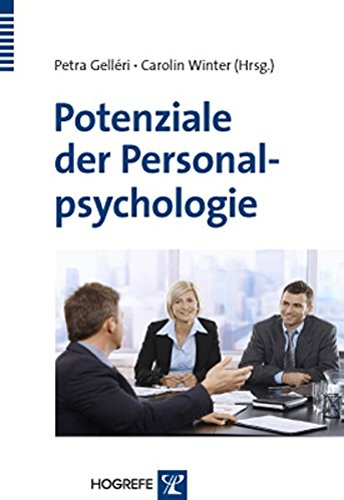 9783801723644: Potenziale der Personalpsychologie: Einfluss personaldiagnostischer Maßnahmen auf den Berufs- und Unternehmenserfolg