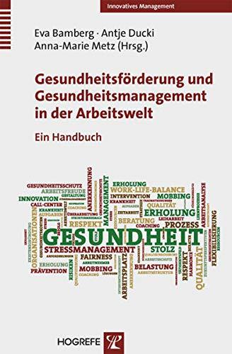 Handbuch Gesundheitsförderung und Gesundheitsmanagement in der Arbeitswelt: Eva Bamberg