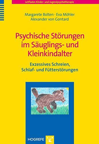 9783801723736: Psychische Störungen im Säuglings- und Kleinkindalter: Exzessives Schreien, Schlaf- und Fütterstörungen