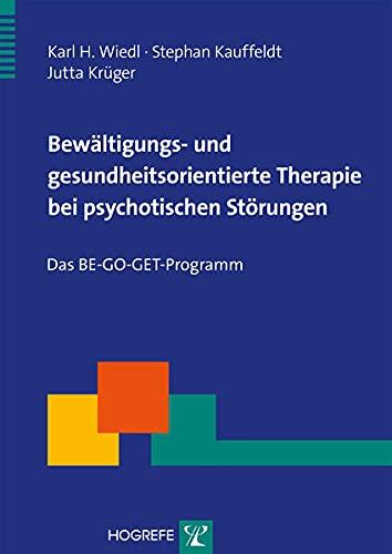 Bewältigungs- und gesundheitsorientierte Therapie bei psychotischen Störungen: Karl H. ...