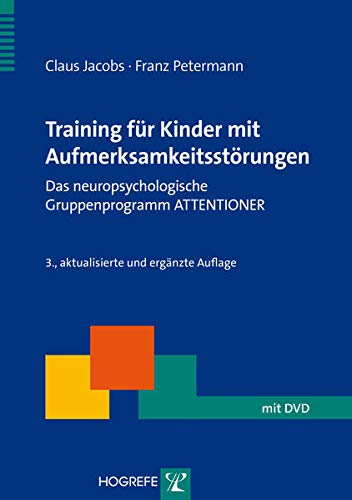 9783801724306: Training für Kinder mit Aufmerksamkeitsstörungen: Das neuropsychologische Gruppenprogramm ATTENTIONER