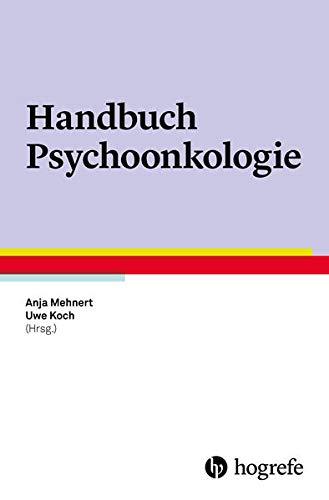 Handbuch Psychoonkologie: Anja Mehnert, Uwe Koch-Gromus