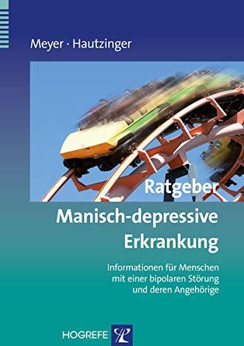 9783801725198: Ratgeber Manisch-depressive Erkrankung: Informationen für Menschen mit einer bipolaren Störung und deren Angehörige
