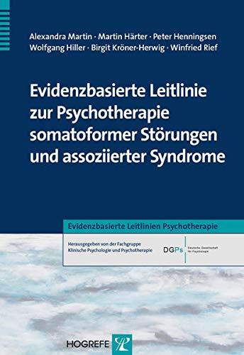 Evidenzbasierte Leitlinie zur Psychotherapie somatoformer Storungen und: Alexandra Martin, Martin