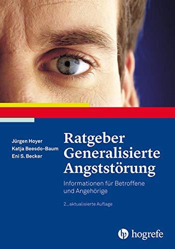 Ratgeber Generalisierte Angststörung: Informationen für Betroffene und: Jürgen Hoyer; Katja