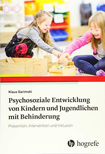 9783801728816: Psychosoziale Entwicklung von Kindern und Jugendlichen mit Behinderung: Prävention, Intervention und Inklusion