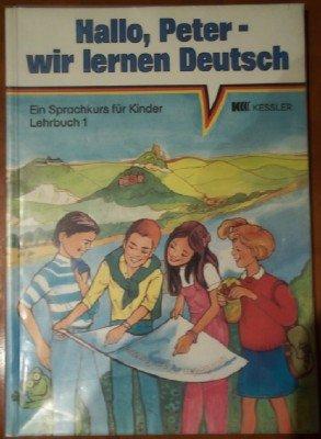 9783801850005: Hallo, Peter - Wir Lernen Deutsch - Level 1: Lehrbuch 1