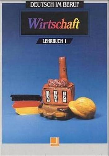 9783801850609: Wirtschaft Lehrbuch 1 (Deutsch im beruf)