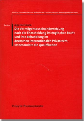 9783801904104: Die Vermögensauseinandersetzung nach der Ehescheidung im englischen Recht und ihre Behandlung im deutschen, internationalen Privatrecht, insbesondere die Qualifikation (Livre en allemand)