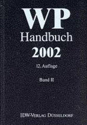 9783802109980: WP Handbuch 2002, Bd. 2. Wirtschaftsprüferhandbuch. Handbuch für Rechnungslegung, Prüfung und Beratung.