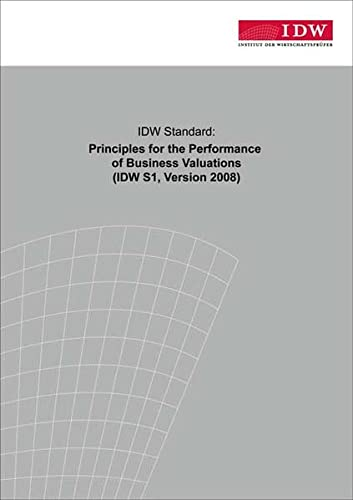 IDW Standard: Principles for the Performance of Business Valuations: IDW S1 englisch, Version 2008