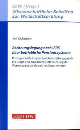 9783802114724: Rechnungslegung nach IFRS über betriebliche Pensionssysteme: Konzeptionelle Fragen, Berichterstattungspraxis und empirische Untersuchung der Wertrelevanz bei deutschen Unternehmen