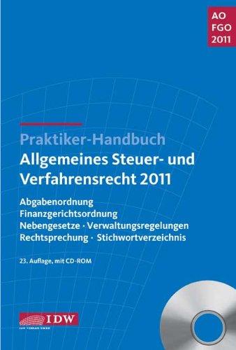 Praktiker-Handbuch Allgemeines Steuer- und Verfahrensrecht 2011: Abgabenordnung, Finanzgerichtsordnung, Nebengesetze, Verwaltungsregelungen, Rechtsprechung