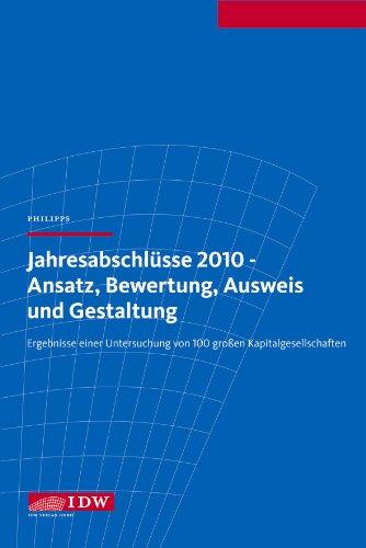 9783802118876: Jahresabschl�sse 2010 - Ansatz, Bewertung, Ausweis und Gestaltung: Ergebnisse einer Untersuchung von 100 gro�en Kapitalgesellschaften