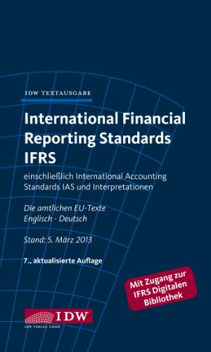9783802119330: International Financial Reporting Standards IFRS: IDW Textausgabe einschließlich International Accounting Standards (IAS) und Interpretationen. Die ... EU-Texte Englisch-Deutsch, Stand: Januar 2013