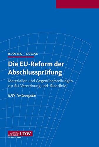 9783802119842: Die EU-Reform der Abschlusspr�fung: IDW Textausgabe, Materialien und Gegen�berstellungen zur EU-Verordnung und  -Richtlinie