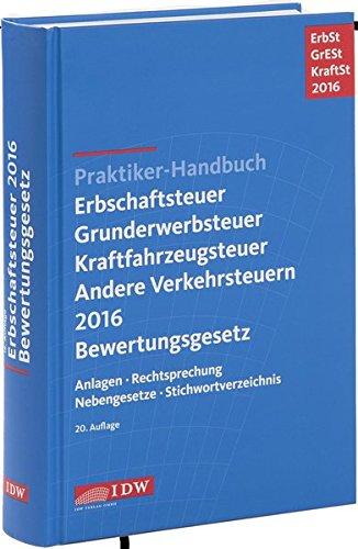 Praktiker-Handbuch Erbschaftsteuer, Grunderwerbsteuer, Kraftfahrzeugsteuer, Andere Verkehrsteuern ...