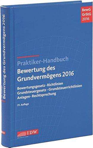 9783802120275: Praktiker-Handbuch Bewertung des Grundvermögens 2016: Bewertungsgesetz, Richtlinien, Grundsteuergesetz, Grundsteuerrichtlinien, Anlagen, Rechtsprechung