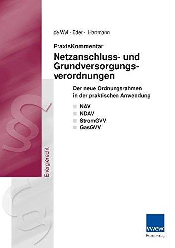 9783802209024: Praxiskommentar Netzanschluss-und Grundversorgungsverordnungen: Der neue Ordnungsrahmen in der praktischen Anwendung NAV/NDAV/StromGVV/GasGVV
