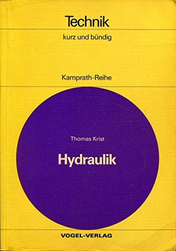 9783802300233: Hydraulik. Grundlagen der Ölhydraulik, Bauelemente, Bauformen und Arbeitsweise ölhydraulischer Anlagen, Einsatz in Fertigung, Produktion und Transport