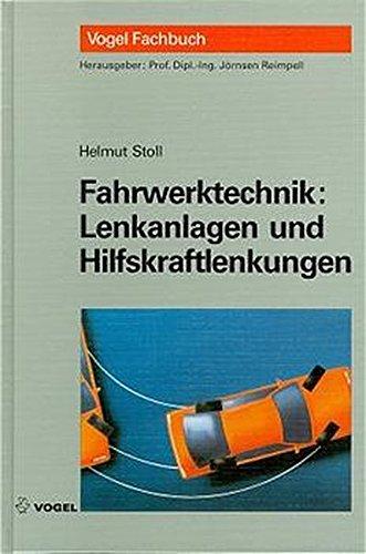 Fahrwerktechnik: Lenkanlagen und Hilfskraftlenkungen.: Stoll, Helmut