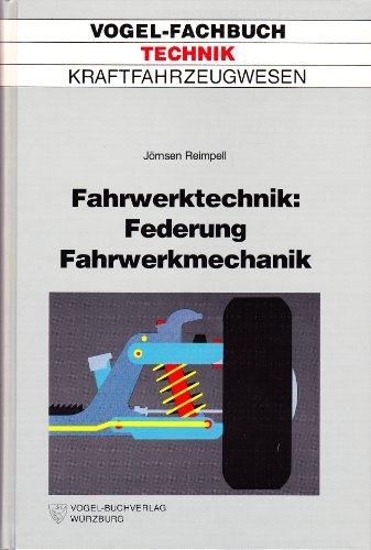 Fahrwerktechnik 2: Federungsauslegung Beanspruchung von Fahrwerksbauteilen, Lastannahmen,: Reimpell, Jornsen