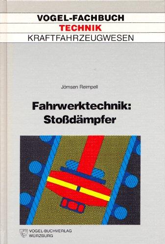 Fahrwerktechnik: Stoßdämpfer. Stoß- und Schwingungsdämpfer, Feder- und: Reimpbell, Jörnsen: