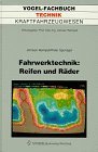 Fahrwerktechnik: Reifen und Räder. Anforderungen, technische Daten,: Reimpell, Jörnsen und