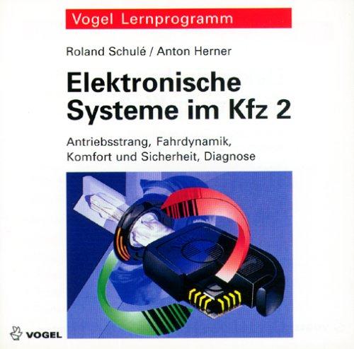 9783802317859: Elektronische Systeme im Kfz 2. CD- ROM für Windows 3.1/95/98/ NT 4.0. Antriebsdrang, Fahrdynamik, Komfort und Sicherheit, Diagnose