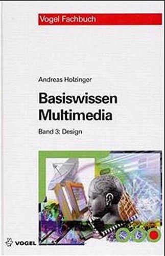 9783802318580: Basiswissen Multimedia 3. Design: Entwicklungstechnische Grundlagen multimedialer Informationssysteme